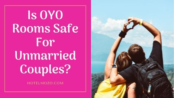 Is OYO Rooms Safe For Unmarried Couples