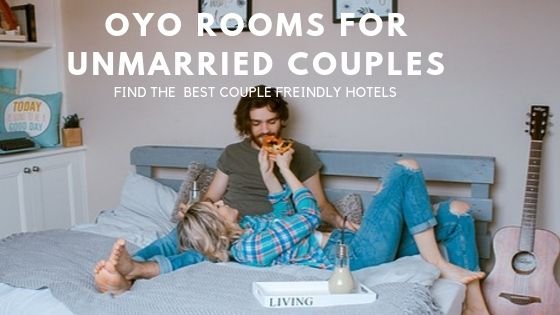 OYO Rooms For Unmarried Couples