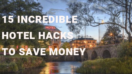 hotel hacks list