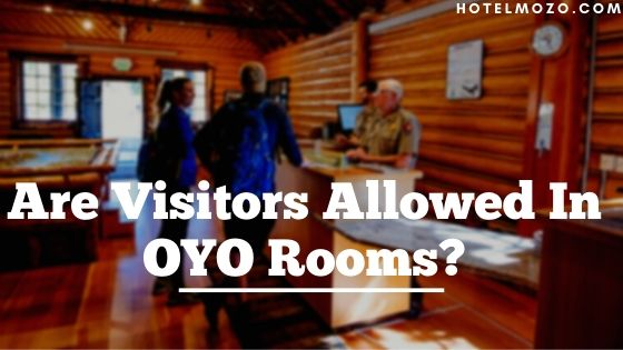 Are Visitors Allowed In OYO Rooms