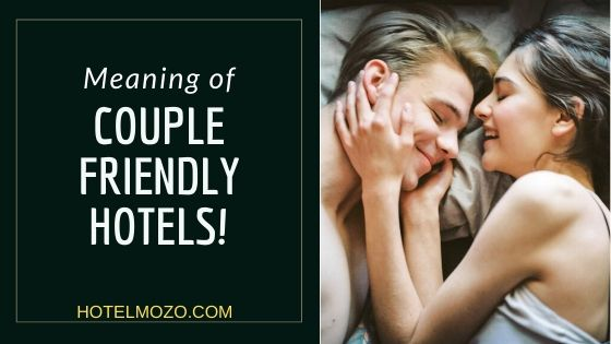 Couple Friendly Hotels Meaning