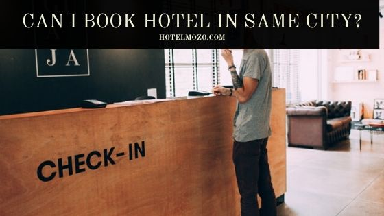 Can I Book Hotel In Same City_